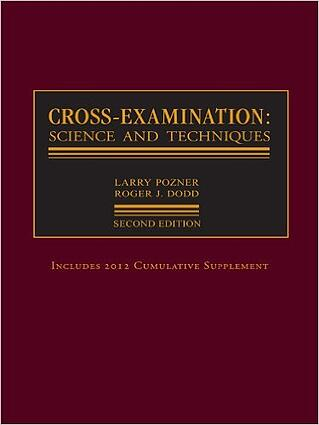 Pozner and Dodd Cross Examination Tips